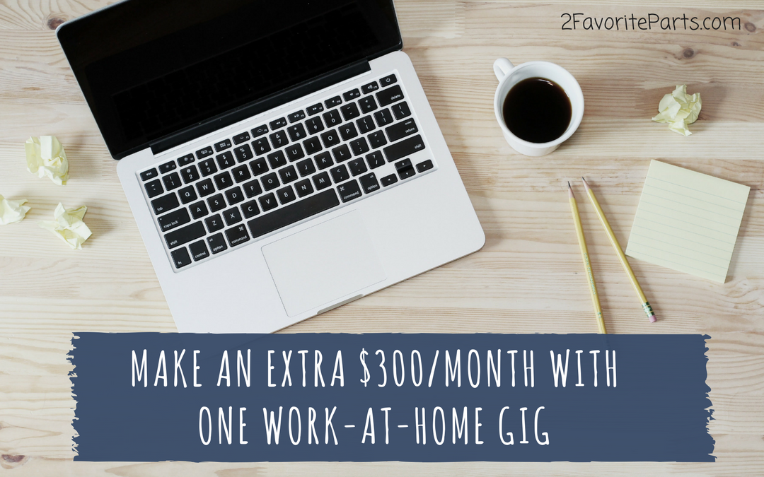Make An Extra $300 A Month With One Work-At-Home Gig