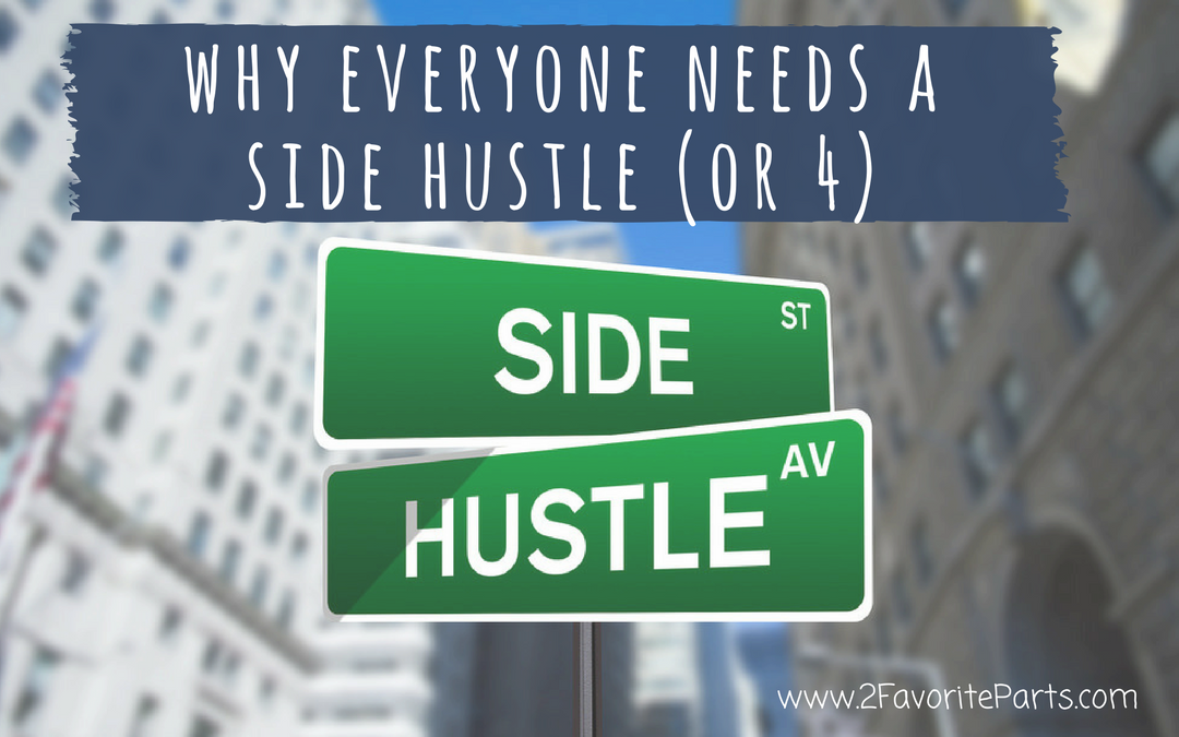Why Everyone Needs a Side Hustle (or 4)