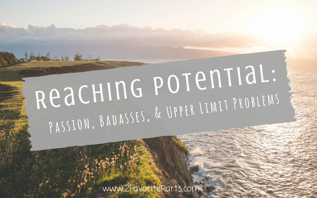 Reaching Potential: Passion, Badasses, and Upper Limit Problems