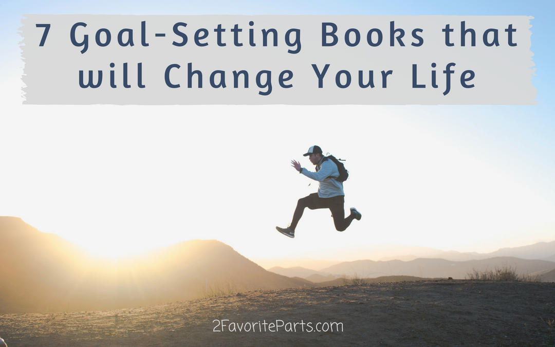 7 Goal-Setting Books That Will Change Your Life