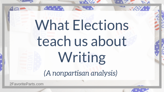 What Elections teach us about Writing